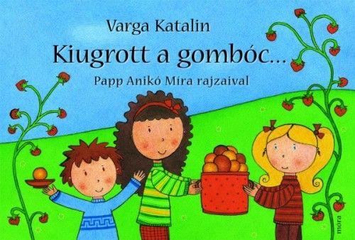 Kiugrott a gombóc... - Varga Katalin pdf epub