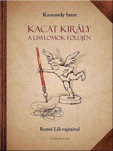 Kacat király a Lim-Lomok földjén - Kamondy Imre pdf epub