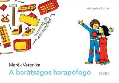 A barátságos harapófogó - Marék Veronika pdf epub