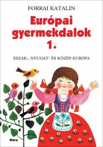 Európai gyermekdalok 1. - Forrai Katalin pdf epub