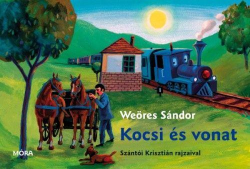 Kocsi és vonat - Weöres Sándor |