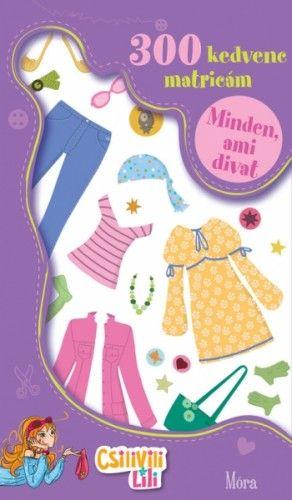 Csilivili Lili - Minden, ami divat - Móra könyvkiadó pdf epub