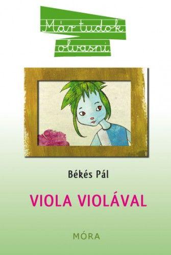Viola violával - Békés Pál pdf epub
