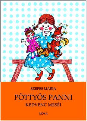 Pöttyös Panni kedvenc meséi - Szepes Mária pdf epub