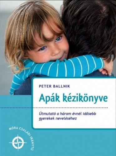 Apák kézikönyve - Peter Ballnik |