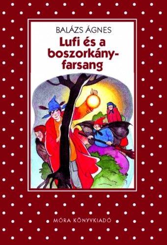 Lufi és a boszorkányfarsang - Balázs Ágnes |