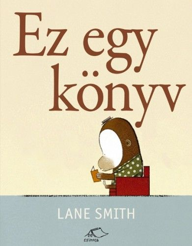 Ez egy könyv - Lane Smith |