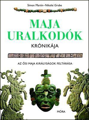 Maja uralkodók krónikája - Nikolai Grube |