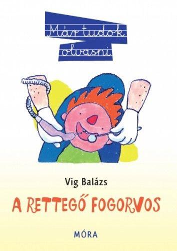 A rettegő fogorvos - Vig Balázs |