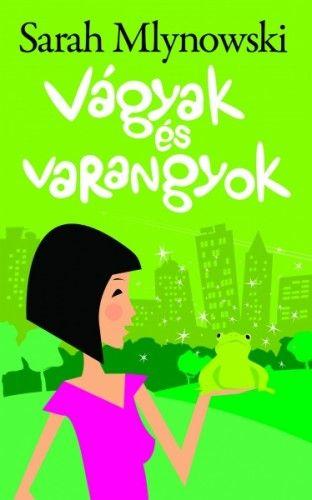 Vágyak és varangyok - Sarah Mlynowski pdf epub