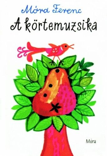 A körtemuzsika - Móra Ferenc pdf epub
