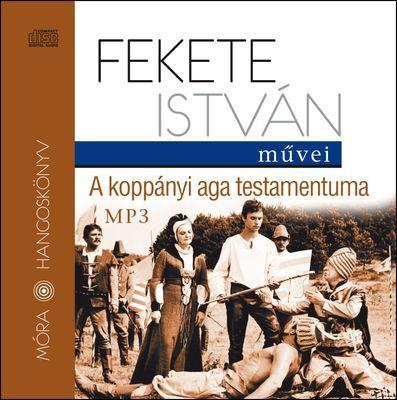 A koppányi aga testamentuma - Hangoskönyv - MP3 - Fekete István pdf epub