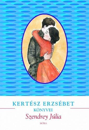Szendrey Júlia - Kertész Erzsébet pdf epub