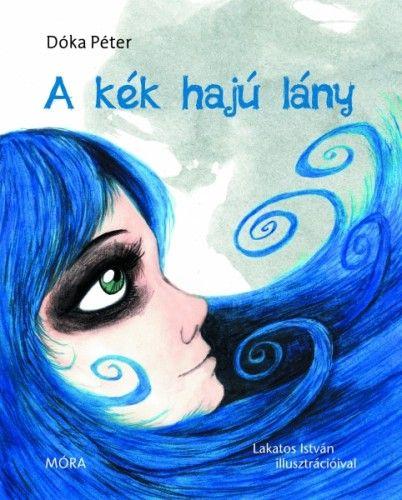 A kék hajú lány - Dóka Péter |
