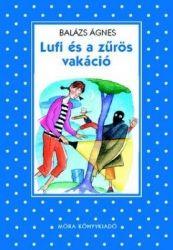 Lufi és a zűrös vakáció - Balázs Ágnes |