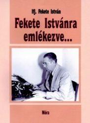 Fekete Istvánra emlékezve... - ifj. Fekete István pdf epub