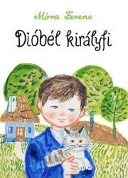 Dióbél királyfi - Móra Ferenc |