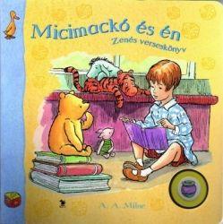 Micimackó és én/Zenés verseskönyv - A. A. Milne |
