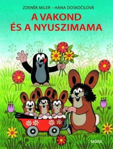 A vakond és a nyuszimama - Hana Doskočilová pdf epub