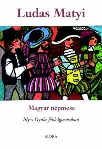 Ludas Matyi - Illyés Gyula |