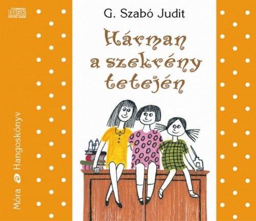 Hárman a szekrény tetején - Hangoskönyv - G. Szabó Judit pdf epub