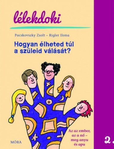 Hogyan élheted túl a szüleid válását? - Pacskovszky Zsolt pdf epub