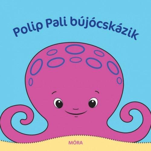 Polip Pali bújócskázik - Móra könyvkiadó |