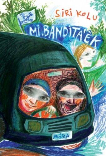 Mi, Banditáék - Siri Kolu  