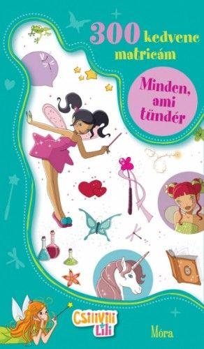 Csilivili Lili - Minden, ami tündér - Móra könyvkiadó pdf epub