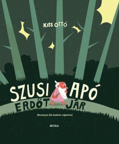 Szusi apó erdőtjár - Kiss Ottó pdf epub
