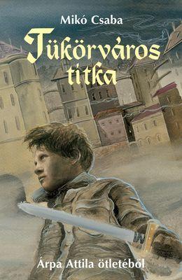 Tükörváros titka - Mikó Csaba pdf epub