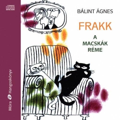 Frakk, a macskák réme - Hangoskönyv - Bálint Ágnes pdf epub