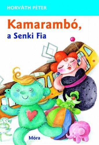 Kamarambó, a Senki Fia - Horváth Péter pdf epub