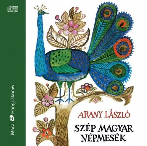 Szép magyar népmesék - Hangoskönyv - Arany László pdf epub