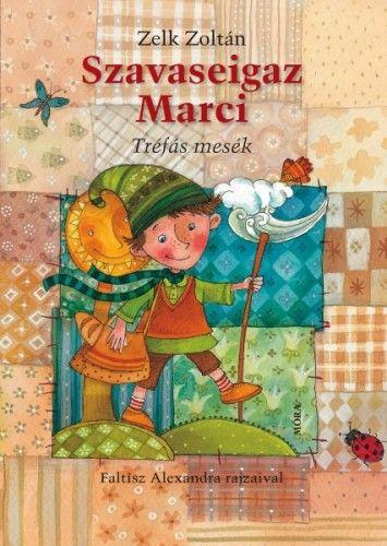 Szavaseigaz Marci - Zelk Zoltán |