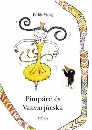 Pimpáré és Vakvarjúcska - Erdős Virág pdf epub
