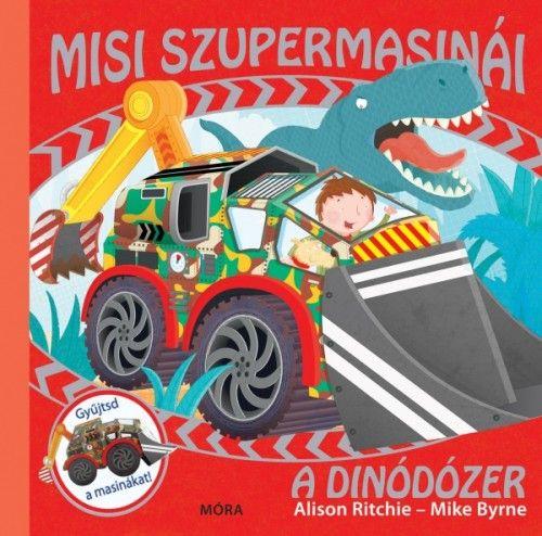 A dinódózer - Misi szupermasinái - Alison Ritchie pdf epub
