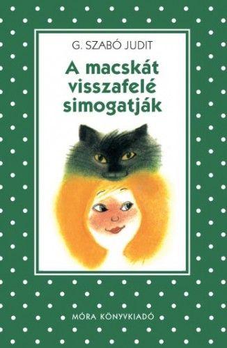 A macskát visszafelé simogatják - G. Szabó Judit pdf epub
