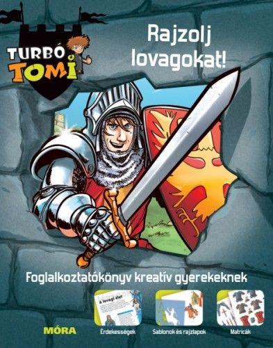 Turbó Tomi – Rajzolj lovagokat! - Móra könyvkiadó pdf epub