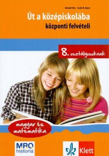 Út a középiskolába - központi felvételi - magyar és matematika - 8. osztályosoknak