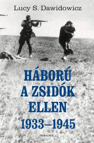 Háború a zsidók ellen - 1933-1945