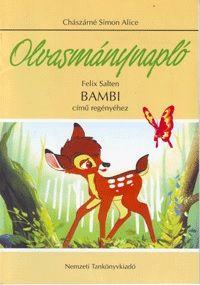 Olvasmánynapló Felix Salten Bambi című regényéhez - Chászárné Simon Alice pdf epub