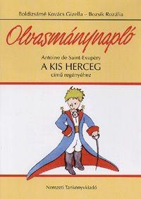 Olvasmánynapló Antoine de Saint-Exupéry A kis herceg című regényéhez - Bozsik Rozália pdf epub