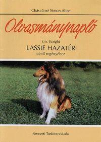 Olvasmánynapló Eric Knight Lassie hazatér című regényéhez - Chászárné Simon Alice pdf epub