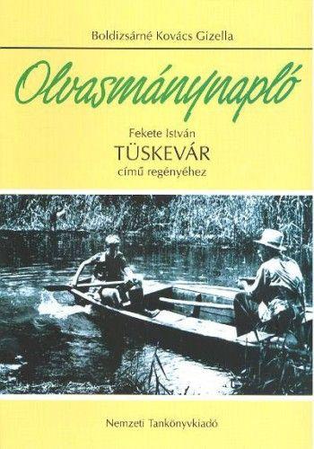 Olvasmánynapló - Tüskevár - Boldizsárné Kovács Gizella pdf epub