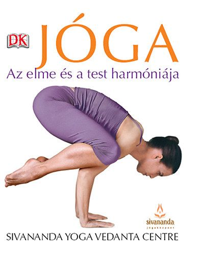 Jóga - Az elme és a test harmóniája - Swami Sivananda Radha |
