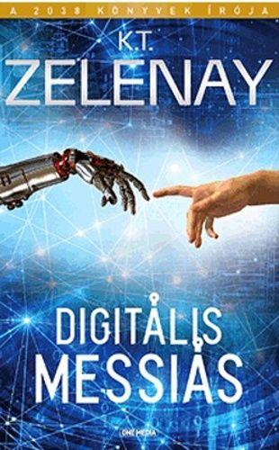 Digitális Messiás - K. T. Zelenay pdf epub