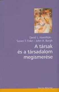 A társak és a társadalom megismerése - Susan T. Fiske pdf epub
