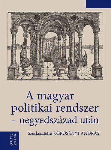 A magyar politikai rendszer - negyedszázad után
