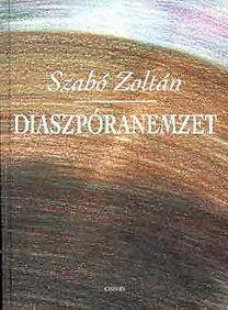 Diaszpóranemzet - SZABÓ ZOLTÁN |